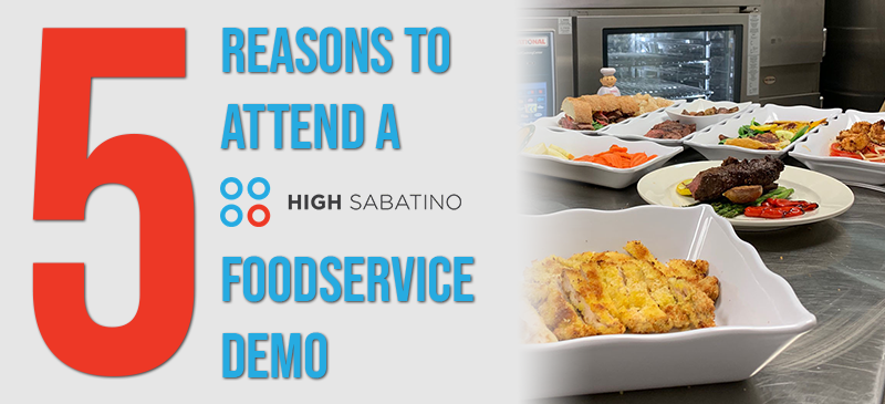 5 Reasons to Attend a RATIONAL CookingLive Demo at High Sabatino