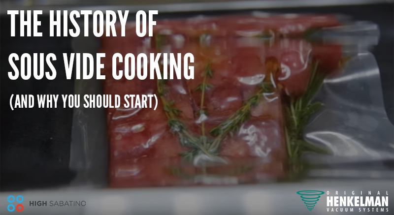 History of Sous Vide Cooking