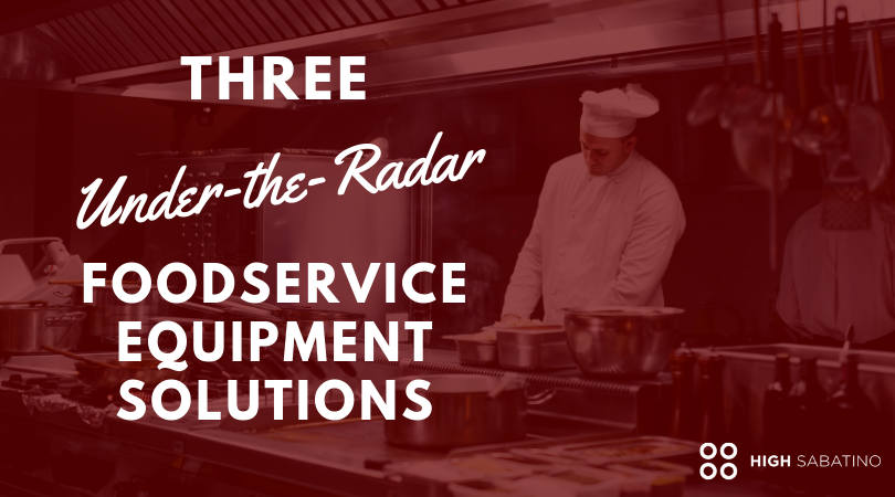 Under-the-Radar Foodservice Equipment