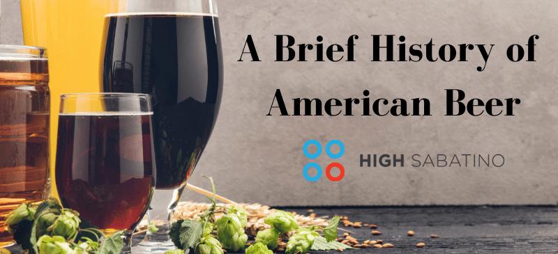 A Brief History of American Beer