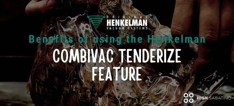 Creating Great Meals with the Henkelman CombiVac Tenderize Feature
